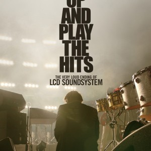 LCD Soundsystem: Shut Up And Play The Hits