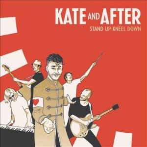 Kate And After: Stand Up Kneel Down