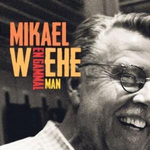 Mikael Wiehe: En Gammal Man