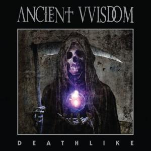 Ancient VVisdom: Deathlike