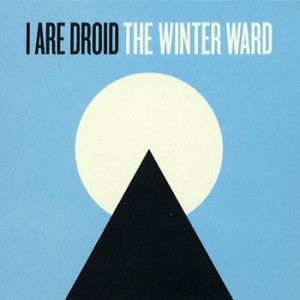 I Are Droid: The Winter Ward