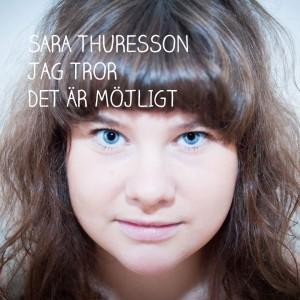 Sara Thuresson: Jag Tror Det Är Möjligt
