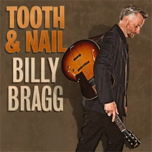 Billy Bragg: Tooth & Nail
