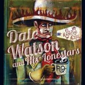 Dale Watson and His Lonestars: El Rancho Azul