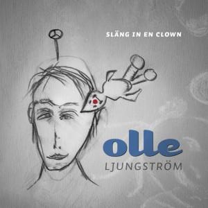 Olle Ljungström: Släng In En Clown