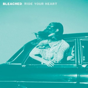 Bleached: Ride Your Heart
