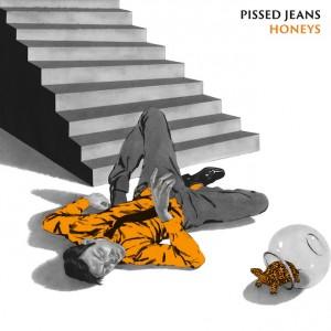 Pissed Jeans: Honeys