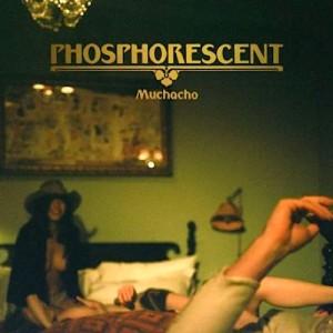 Phosphorescent: Muchacho