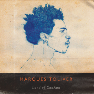 Marques Toliver: Land of CanAan