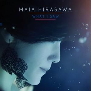 Maia Hirasawa: What I Saw