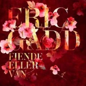 Eric Gadd: Fiende Eller Vän