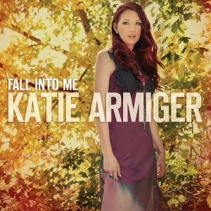 Katie Armiger: Fall Into Me