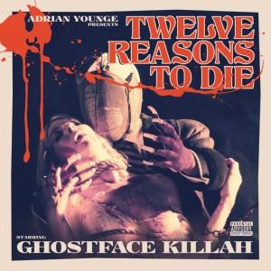 Ghostface Killah: Twelve Reasons To Die