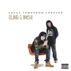 Sling & Imchi: Today Tomorrow Forever