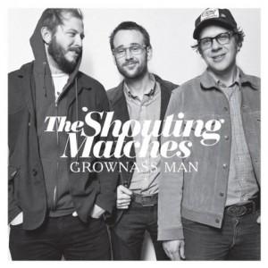 The Shouting Matches: Grownass Man