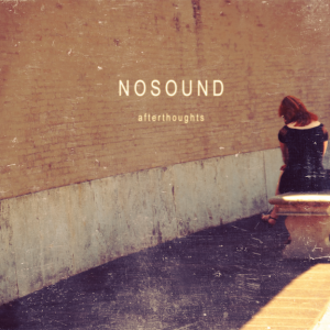 Nosound: Afterthoughts