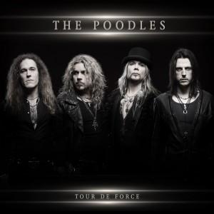 The Poodles: Tour De Force