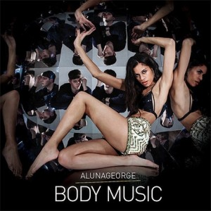 AlunaGeorge: Body Music
