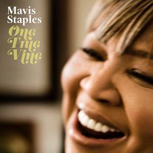 Mavis Staples: One True Vine