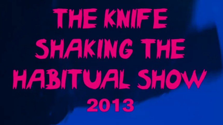 Se The Knifes Shaking The Habitual Show