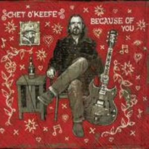 Chet O'Keefe: Because Of You