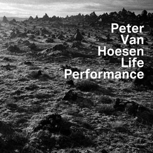 Peter van Hoesen: Life Performance