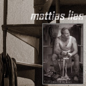 Mattias Lies: Still Believe In Lies