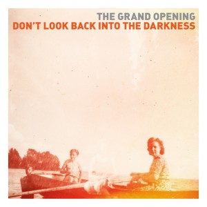 The Grand Opening: Don't Look Back Into Darkness
