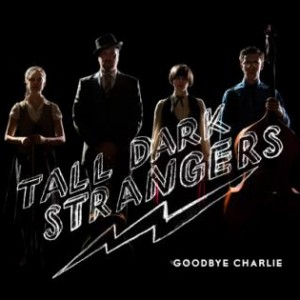Tall Dark Strangers: Goodbye Charlie