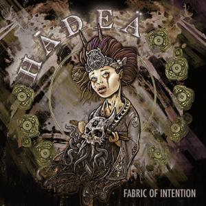 Hadea: Fabric Of Intention