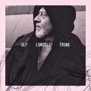 Ulf Lundell: Trunk