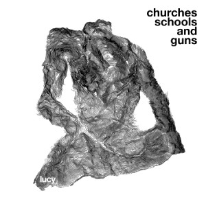 Lucy: Churches Schools And Guns