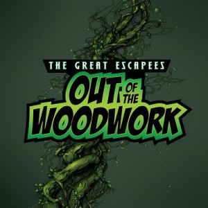 The Great Escapees: Out Of The Woodwork