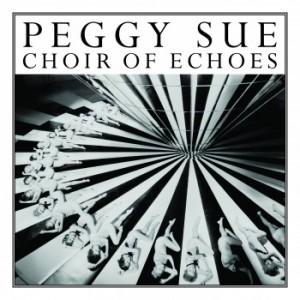 Peggy Sue: Choir Of Echoes