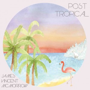 James Vincent McMorrow: Post Tropical
