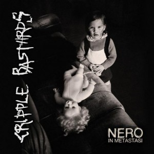 Cripple Bastards: Nero In Metastasi
