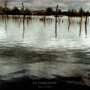 Ed Harcourt: Time Of Dust