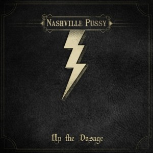 Nashville Pussy: Up the Doseage