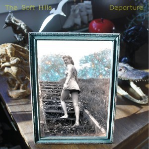 The Soft Hills: Departure