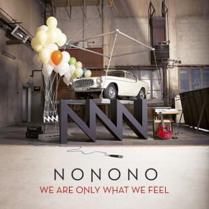 Nonono: We Are Only What We Feel