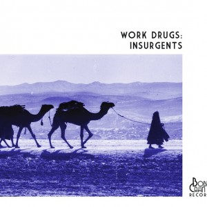 Work Drugs: Insurgents