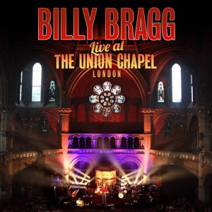 Billy Bragg: Live At The Union Chapel London