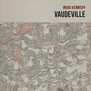 Inigo Kennedy: Vaudeville