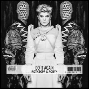 Röyksopp & Robyn: Do It Again