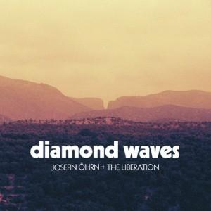 Josefin Öhrn + The Liberation: Diamond Waves