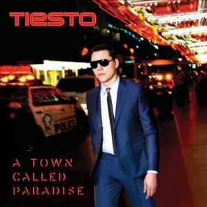 Tiësto: A Town Called Paradise