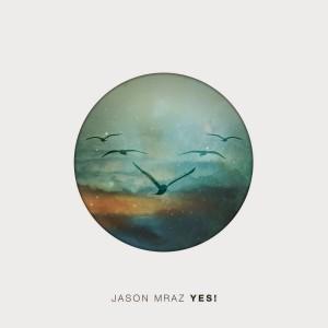 Jason Mraz: Yes!