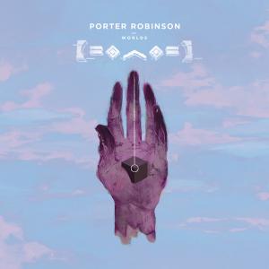 Porter Robinson: Worlds