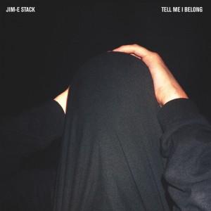 Jim-E Stack: Tell Me I Belong
