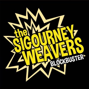 The Sigourney Weavers: Blockbuster